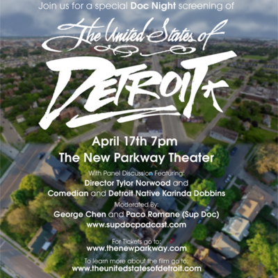 """April 17th Sup Doc LIVE: """"The United States of Detroit"""" at The New Parkway Theater!"""