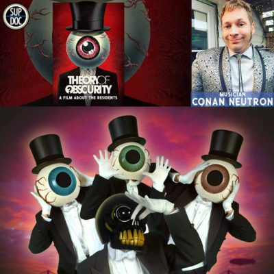 Ep 108 THEORY OF OBSCURITY: A FILM ABOUT THE RESIDENTS w Conan Neutron