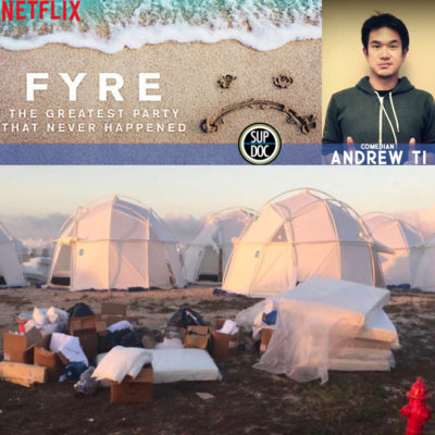 Ep 107 FYRE: THE GREATEST PARTY THAT NEVER HAPPENED with writer Andrew Ti