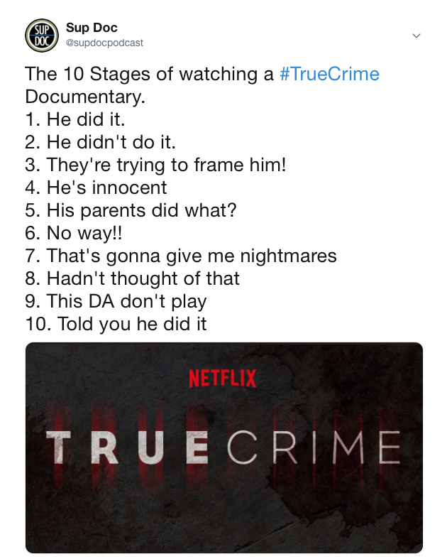 10 Stages of watching a True Crime documentary