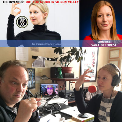 Ep 112 THE INVENTOR: OUT FOR BLOOD IN SILICON VALLEY with comedian Sara DeForest